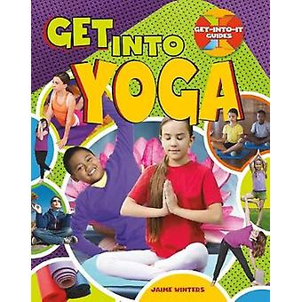 Get Into Yoga by Jaime Winters - 9780778736448 Book