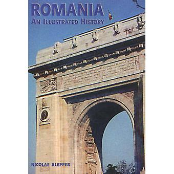 Romania - An Illustrated History by Nicolae Klepper - 9780781809351 Bo