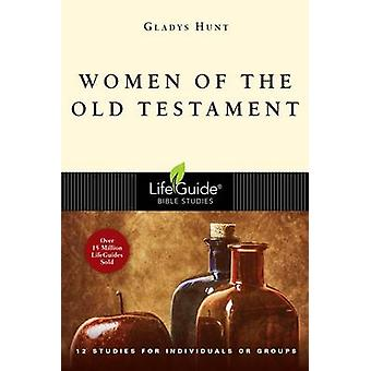 Women of the Old Testament by Gladys Hunt - 9780830830640 Book