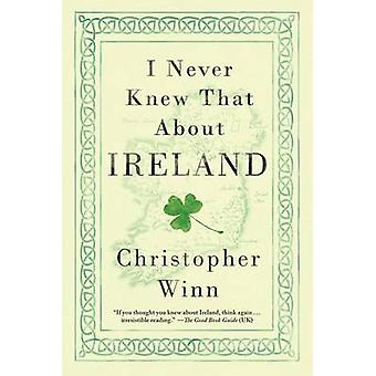 I Never Knew That about Ireland by Christopher Winn - 9781250088574 B