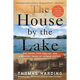 The House by the Lake - One House - Five Families - and a Hundred Year