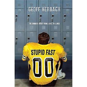 Stupid Fast by Geoff Herbach - 9781402256301 Book