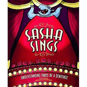 Sasha Sings - Understanding Parts of a Sentence by Cari Meister - Ben