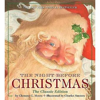 The Night Before Christmas - The Classic Edition by Charles Santore -