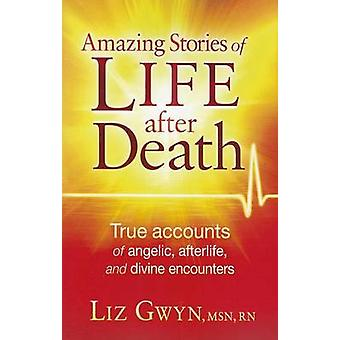 Amazing Stories of Life After Death - True Accounts of Angelic - After