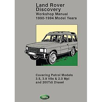 Land Rover Discovery Workshop Manual 1990-1994 Model Years - Covering