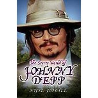 The Secret World of Johnny Depp by Nigel Goodall - 9781843582588 Book