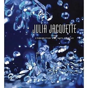 Julia Jacquette-Unrequited et actes de jeu par Tracy L. Adler-9783