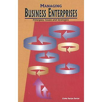 Managing Business Enterprises - Principles - Issues & Strategies by Ch