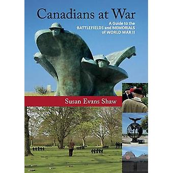 Canadians at War Vol. 2 - A Guide to the Battlefields and Memorials of