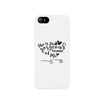 She Is Gorgeous Because Of Me White iPhone 5 Case