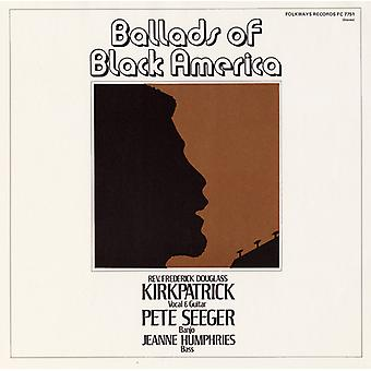 Kirkpatrick/Seeger/Humphries - Ballads of Black America [CD] USA import