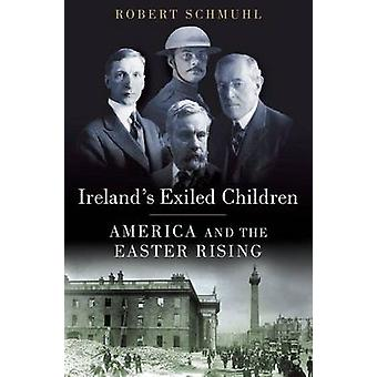 Irelands Exiled Children by Robert Schmuhl
