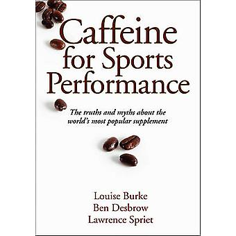 Caffeine for Sports Performance by Louise Burke - Ben Desbrow - Lawre