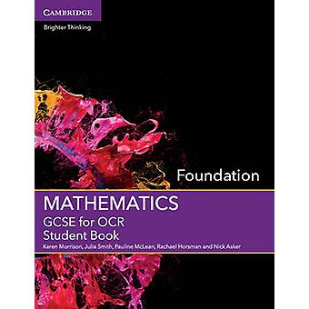 GCSE Mathematics for OCR Foundation Student Book by Karen Morrison -