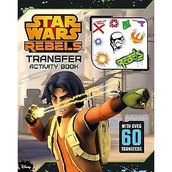 Star Wars-Rebellen übertragen Buch von Lucasfilm Ltd - 9781405278560 Buch