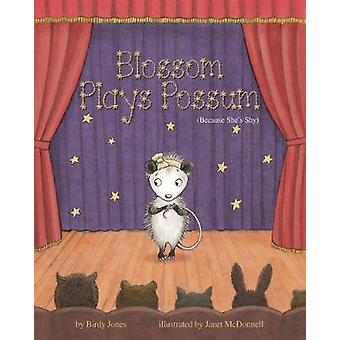 Blossom Plays Possum - (Because She's Shy) by Birdy Jones - Janet McDo