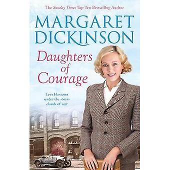 Daughters of Courage by Margaret Dickinson - 9781447290926 Book