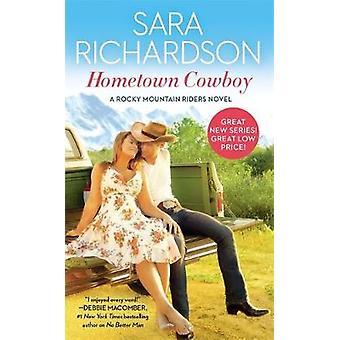 Hometown Cowboy by Sara Richardson - 9781455540754 Book
