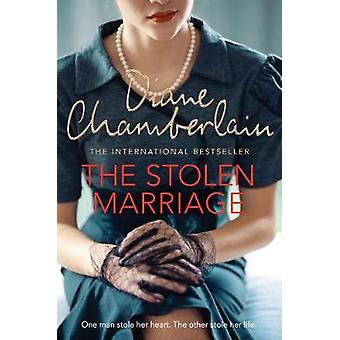 The Stolen Marriage by Diane Chamberlain - 9781509808557 Book