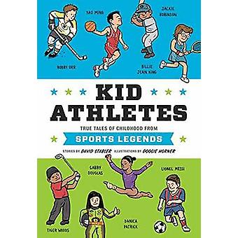 Kid Athletes - True Tales of Childhood from Sports Legends by David St