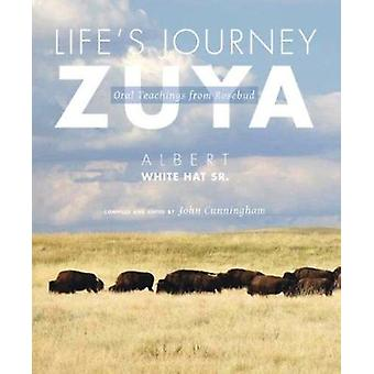 Life's Journey - Zuya - Oral Teachings from Rosebud by The University