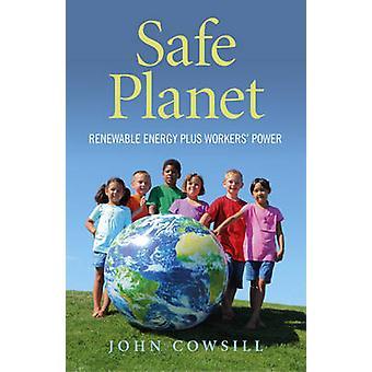 Sichere Planet - erneuerbare Energien sowie Arbeitermacht von John Cowsill - 9