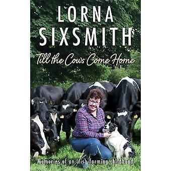 Jusqu'à la Cows Come Home - souvenirs d'une enfance rurale labourer par le Co