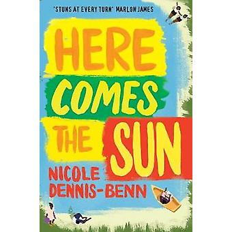 Here Comes the Sun by Nicole Dennis-Benn - 9781786072399 Book