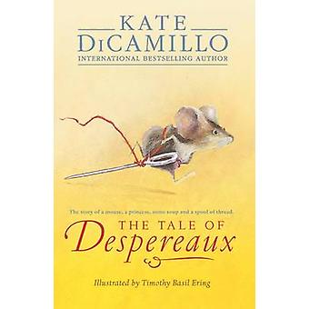The Tale of Despereaux - Being the Story of a Mouse - a Princess - Som