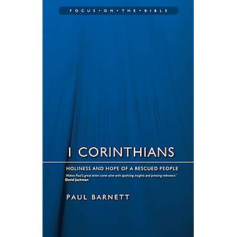 1 Corinthians - Holiness and Hope of a Rescued People by Paul Barnett