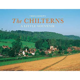 The Chilterns - A Little Souvenir by Chris Andrews - Colin Nutt - 9781