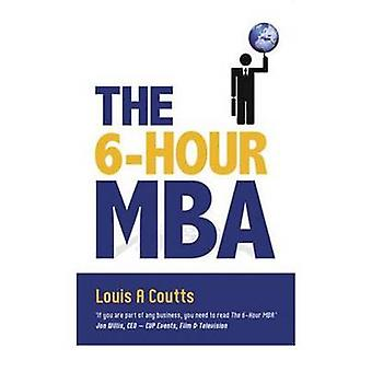 The 6-hour Mba by Louis Coutts - 9781921596834 Book