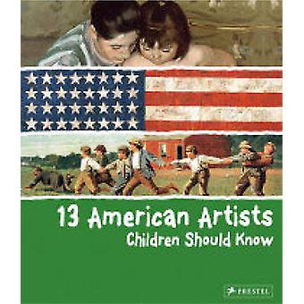 13 American Artists Children Should Know by Brad Finger - 97837913703