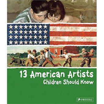 13 enfants artistes américains devraient savoir par Brad Finger - 97837913703