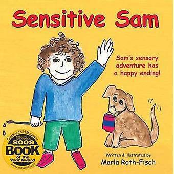 Sensitive Sam - Sam's Sensory Adventure Has a Happy Ending! by Marla R