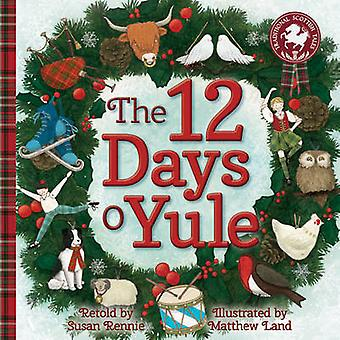 12 Days o Yule - A Scots Christmas Rhyme by Susan Rennie - Matthew Lan