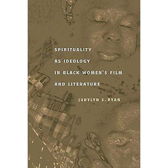 Espiritualidad como ideología en el cine y la literatura por Judy de las mujeres negras