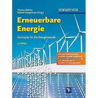 Erneuerbare Energie - Konzepte Fell sterben Energiewende (3rd Revised Edition