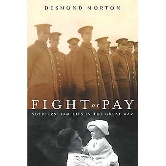Se battre ou payer - Soldiers' Families in the Great War par Desmond Morton-