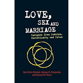 Love, Sex and Marriage: Insights from Judaism, Christianity and Islam