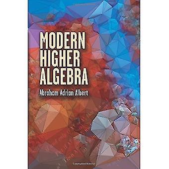 Modern Higher Algebra