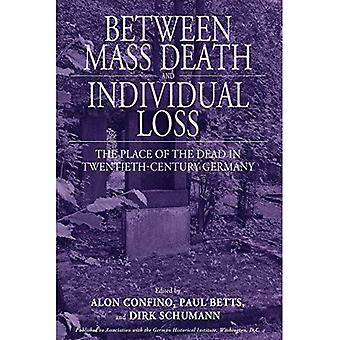 Between Mass Death and Individual Loss: The Place of the Dead in Twentieth-Century Germany (Studies in German...