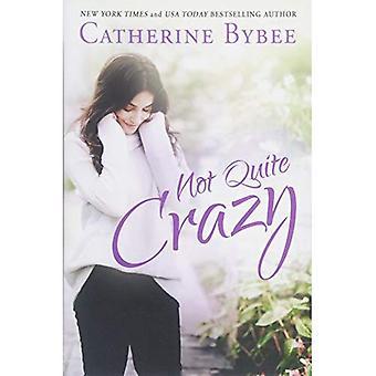 Not Quite Crazy (Not Quite� Series)
