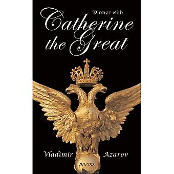 Dinner with Catherine the Great: Poems