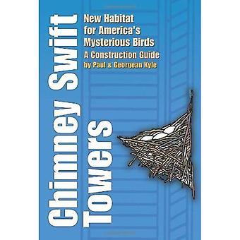 Skorstenen Swift Towers: Nya Habitat för Americas mystiska fåglar (Louise Lindsey Merrick naturliga miljö) (Louise Lindsey Merrick naturliga miljö-serien)