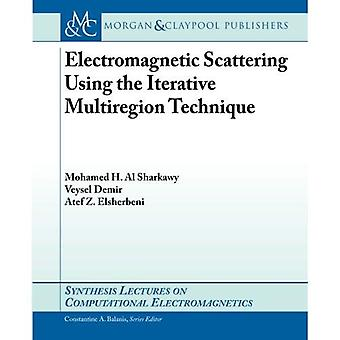 Electromagnetic Scattering using the Iterative Multi-Region Technique (Synthesis Lectures on Computational Electromagnetics)