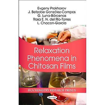 Relaxation Phenomena in Chitosan Films (Biochemistry Research Trends)