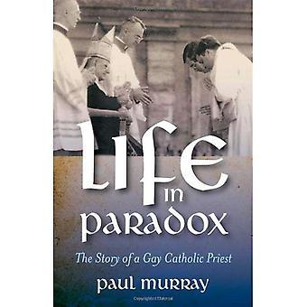 La vie dans le paradoxe: l'histoire d'un prêtre catholique Gay