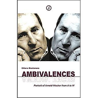 Ambivalences: Portrait of Arnold Wesker from A to W